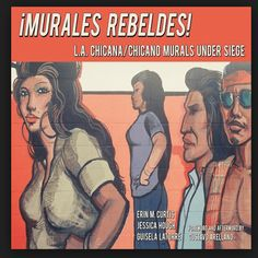 : LA Chicana/Chicano Murals Under Seige City Press, Chola Style, Challenge The Status Quo, Education Architecture, Mexican American, Chicano Art, Create Words, Civil Rights Movement, Historical Society