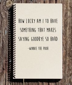 Goodbye Gift - Winnie the Pooh Notebook - Winnie the Pooh Saying Goodbye - Going Away Present - Moving Away Gift - Saying Goodbye by CulturalBindings on Etsy https://www.etsy.com/listing/228928316/goodbye-gift-winnie-the-pooh-notebook