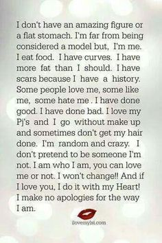 This is me ! And I don't care who  likes it... #iamwhoiam