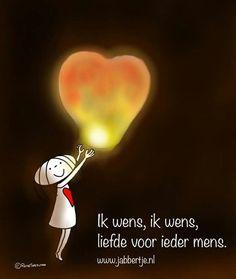 Ik wens, ik wens, liefde voor ieder mens. - Jabbertje