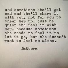And sometimes she'll get sad and share it with you JM Storm