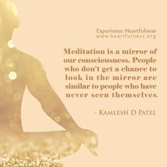 """Meditation helps us to look at our selves, connect with our own self. #Heartfulness #Meditation"""