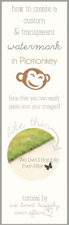 We Lived Happily Ever After: Use Picmonkey to make your own transparent, pasteable watermark Yes.