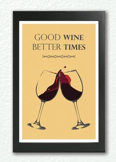 Kitchen Art, Wine Kitchen Print, Good Wine Better Times Typography Art, A4 Poster. $19.00, via Etsy.