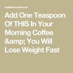 Add One Teaspoon Of THIS In Your Morning Coffee amp; You Will Lose Weight Fast