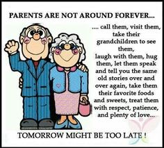 So true,  living this now.  So glad I got to see people in my family come back to their grandparents in this time.