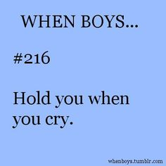 when boys hold you when you cry Cute Boyfriend Quotes, Bf Quotes, My Heart Quotes, Boyfriend Quotes Relationships, Breakup Quotes, Boyfriend Goals, Future Boyfriend, Cute Crush Quotes, Secret Crush Quotes
