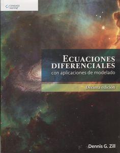 Ecuaciones diferenciales con aplicaciones de modelado Zill, Dennis G. (1940-) 10ª ed., México D.F. etc. : Cengage Learning, cop. 2015 Books, Texts, Templates, Science Area, Students, Boards, Studio, Libros, Book