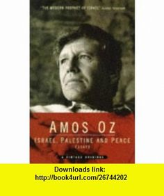 ISRAEL, PALESTINE AND PEACE ESSAYS ON A PARADOXICAL SITUATION (9780099496113) AMOS OZ , ISBN-10: 0099496119  , ISBN-13: 978-0099496113 ,  , tutorials , pdf , ebook , torrent , downloads , rapidshare , filesonic , hotfile , megaupload , fileserve