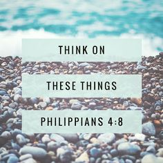 Growing Up In The Word : Think On These Things