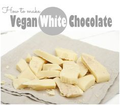 How to make Vegan White Chocolate Dairy Free White Chocolate, White Chocolate Desserts, Homemade Chocolate Bars, Vegan White Chocolate, Vegan Candies, Vegan Treats, Vegan Dessert Recipes, Vegetarian Desserts, Vegan Baking