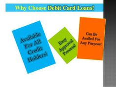 Get Easy Solution With Debit Card Loans Quick When You Need Instant Money