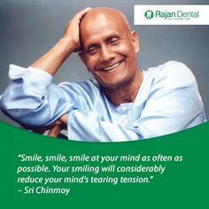 """""""Smile, smile, smile at your mind as often as possible. Your smiling will considerably reduce your mind's tearing tension. Chennai, Dental Quotes, Dental Hospital, Smile Smile, Dental Implants, Dental Health, Dentistry, Clinic, Waiting Rooms"""