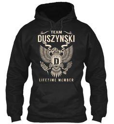 Team DUSZYNSKI Lifetime Member #Duszynski
