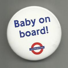 Would you wear a baby on board badge if you were pregnant? Baby Love, Badges, Rock, Board, Blog, Stone, Badge, Blogging, Rock Music