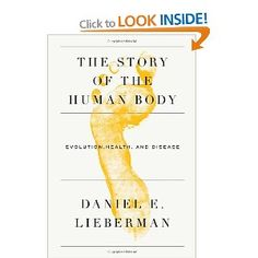 The Story of the Human Body: Evolution, Health, and Disease: Daniel Lieberman: 9780307379412: Books - Amazon.ca