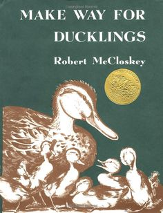 Make Way for Ducklings by Robert McCloskey, 1941: The classic and gentle story of a family of ducks in Boston who make their way from Beacon Hill to Louisburg Square, and over the Charles River--often from a duck's-eye view. #Books #Kids #Make_Way_For_Duckling #Robert_McCloskey
