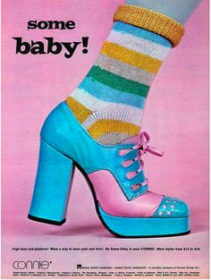 """""""What a way to wear pink and blue!"""" This ad for """"Some Baby!"""" platform shoes by Connie dates from 70s Shoes, Mode Shoes, Shoes Ads, Retro Shoes, Vintage Shoes, Vintage Outfits, 70s Fashion, Fashion Shoes, Vintage Fashion"""