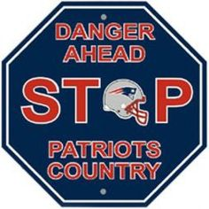 """New England Patriots Plastic Stop Sign """"Danger Ahead Patriots Country"""""""
