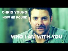 ▶ Chris Young on how he found Who I Am With You - YouTube