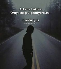 arkana bakma, oraya doğru gitmiyorsun Inspirational Quotes Pictures, Motivational Quotes, Funny Quotes, Wife Quotes, Book Quotes, Friend Quotes, Motivation Sentences, Good Sentences, Quotes Galau