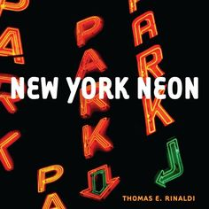 New York Neon by Thomas E. Rinaldi,http://www.amazon.com/dp/0393733416/ref=cm_sw_r_pi_dp_T1Vasb1T2STABX7T