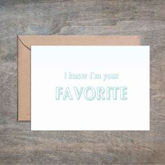 I Know I'm Your Favorite. Funny Father's Day Card. Funny Father Birthday Card. Funny Mother's Day Card. Funny Dad Card. Funny Mom Card.