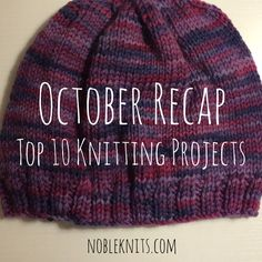 October Recap: Top 10 Most Popular Knitting Projects http://blog.nobleknits.com/blog/2014/11/1/knitting-top-10-list-october-2014