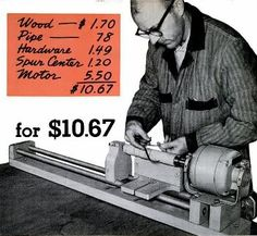 "Wood Lathe Tutorial- 1963 Popular Mechanics, "" I built this wood lathe"" by E.R. Haan. via tool crib.com"