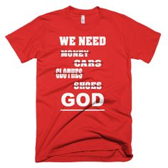 We  Need God T-shirt