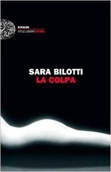 Einaudi  #lacolpa   Sara Bilotti Sognando tra le Righe: LA COLPA  Sara Bilotti Doppia recensione