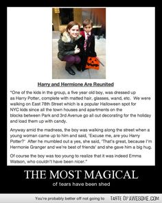 Indeed the most magical of tears have been shed