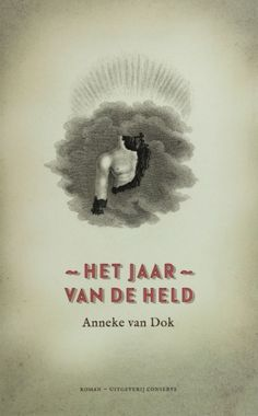 Het jaar van de held - Anneke van Dok