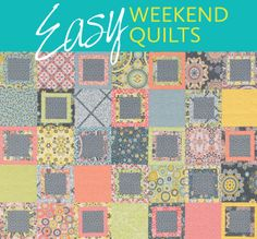 Weekend quilting—what a treat! Finishing a quilt in a weekend? Now that's a feat. The right pattern is key. Click through to see a dozen weekend-worthy designs from the new book Easy Weekend Quilts.