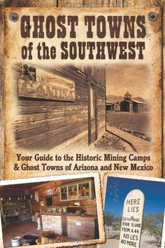 Ghost Towns of the Southwest: Your Guide to the Historic Mining Camps and Ghost Towns of Arizona and New Mexico by Jim Hinckley http://www.amazon.com/dp/0760332215/ref=cm_sw_r_pi_dp_6Frdub12HM6K7