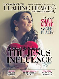 Leading Hearts January/February 2016 Issue  This issue of Leading Hearts is dedicated to developing the Jesus Influence in your leadership style, moved by loved, compassion and rooted in a humble desire to serve. Find inspiring articles by Julie Gorman, Carol Kent, Karen Porter and Susan Mead. Get self-publishing and professional development tips from the experts. You'll also find tips to create a safe place for members of your small group, music to listen to, books to read and so much more…