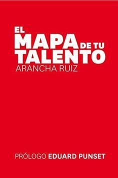 El Mapa de Tu Talento de Arancha Ruiz, http://www.amazon.es/dp/B00R7OG3EY/ref=cm_sw_r_pi_dp_b2anvb0CGAKRR