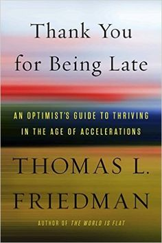 'Thank You For Being Late' by Thomas Friedman