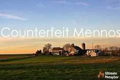 """Counterfeit Mennonites 