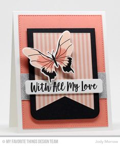 Handmade card from Jody Morrow featuring You Give Me Butterflies stamp set #mftstamps