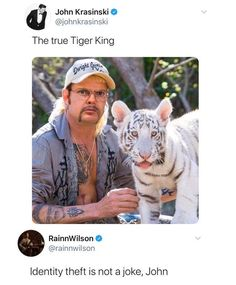 John Krasinski The true Tiger King Identity theft is not a joke, John - iFunny :) Really Funny Memes, Stupid Funny Memes, Funny Tweets, Funny Relatable Memes, Funny Stuff, 9gag Funny, Funny Things, Best Of The Office, Animals