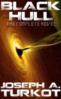 Black Hull (The Complete Novel) - Joseph Turkot