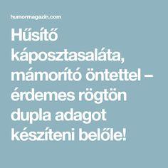 Hűsítő káposztasaláta, mámorító öntettel – érdemes rögtön dupla adagot készíteni belőle! Hungarian Recipes, Food And Drink