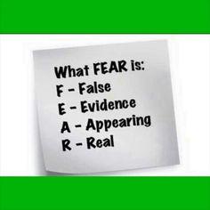 F.E.A.R= False Evidence Appearing Real. Get over it! #motivationalmondays #inspiration #shynnakey #mindset