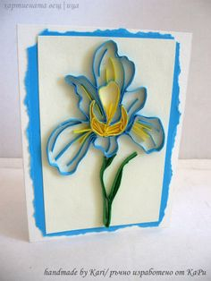 Quilled Iris - I love the torn blue paper behind the quilled piece.  Nice finish.