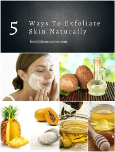5 Ways To Exfoliate Skin Naturally