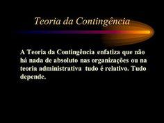 Projeto Empreender: TEORIA DA CONTINGÊNCIA