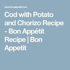 Cod with Potato and Chorizo Recipe - Bon Appétit Recipe | Bon Appetit