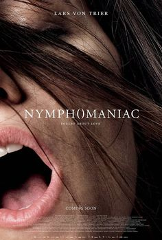 Nymphomaniac: Volume I and II - Always passed up thinking it was some boring documentary... don't judge a flick by it cover