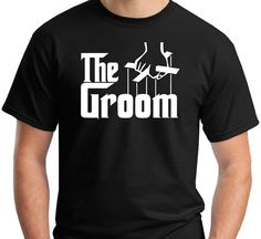 The Groom t shirt. A parody on The Godfather. He will by JedaTees, $14.95
